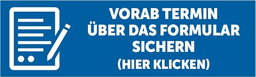 Vorab-Termin via Formular sichern